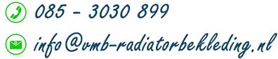 Telefoonnummer 085 - 3030 899; e-mail info@vmb-radiatorbekleding.nl;